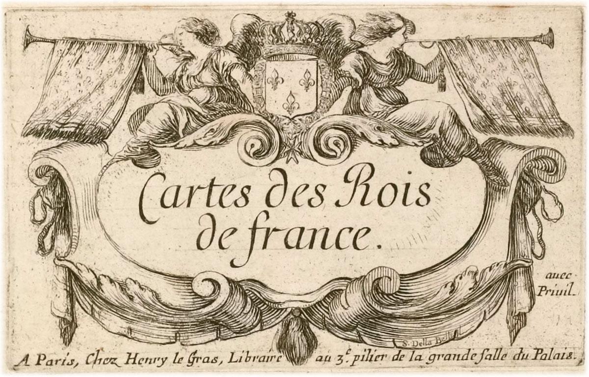 Cartes des Rois de France, Stefano della Bella (1610-1664), Bibliothèque Nationale de France
