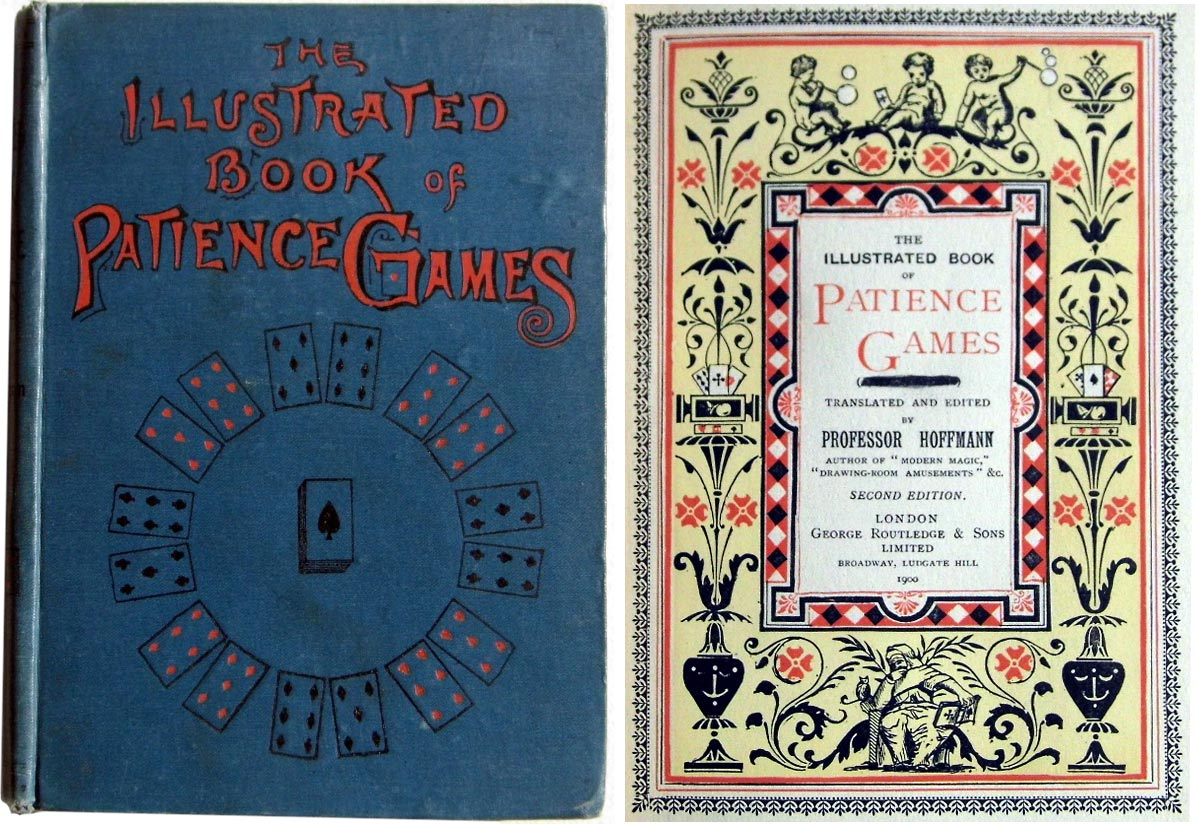 The Illustrated Book of Patience Games, translated and illustrated by Professor Hoffmann, George Routledge & Sons, 1900