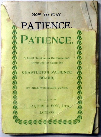 How to Play patience; A Short Treatise on the Game and Directions for using the Chastleton Patience Board, J.Jaques & Son Ltd