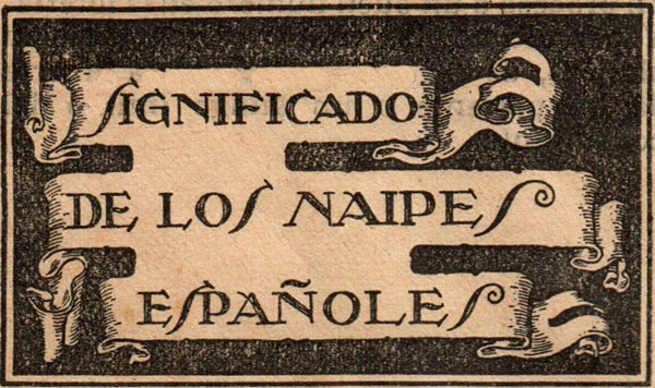 Cartomantic meanings of Spanish playing cards by Benita the Witch (XVI century), published by Chocolates Nelia, c.1932