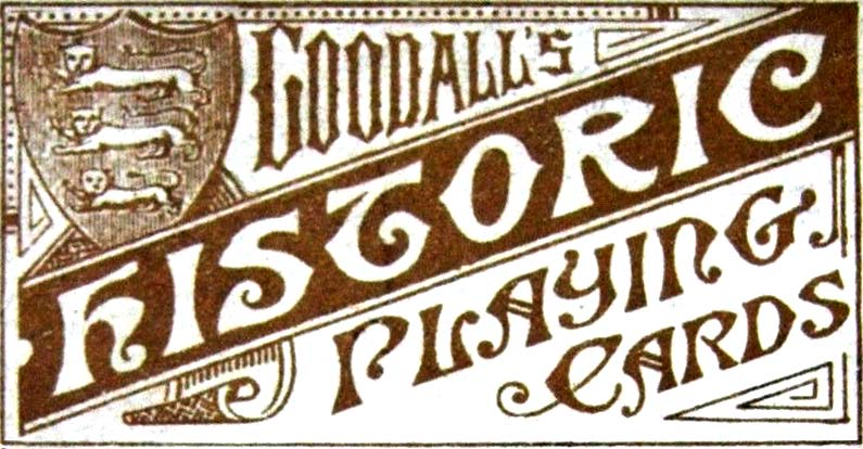 "Goodall's ""Historic"" Playing Cards, 1893"